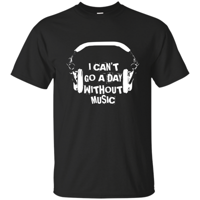 Can't Go a Day Without Music 2 Cotton T-Shirt