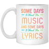 Some Days I Need The Music Mug