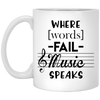 Where Words Fail Music Speaks Ultra Cotton Mug