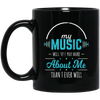 My Music Will Tell You More Mug