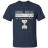 Good Music Doesn't Have An Expiration Date T-shirt