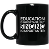 Education is Important, but Singing is Importanter Mug - Artistic Pod Review