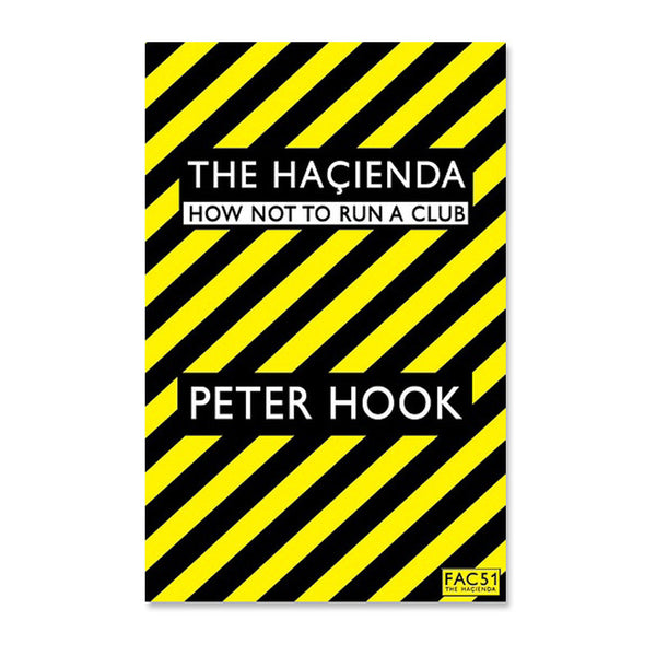 HOW NOT TO RUN A CLUB BY PETER HOOK