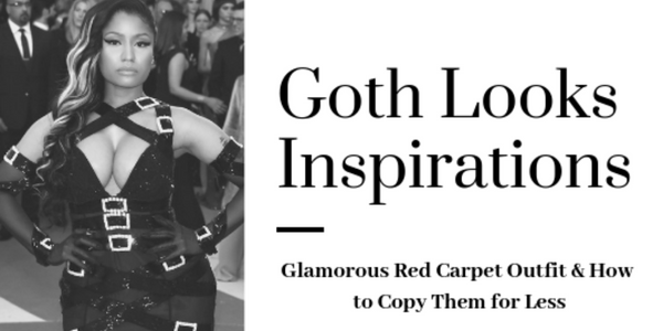 Gothic Fashion: 10 Celebrity Approved Goth Looks As Seen on the Red Carpet