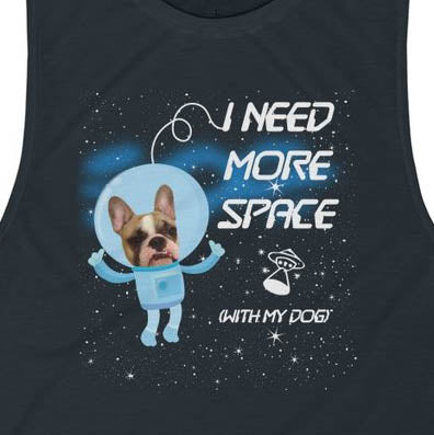 More Space Muscle Tank - Allthingsfrenchie LLC