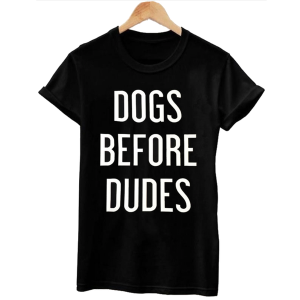 Dogs Before Dudes Tee - Allthingsfrenchie LLC