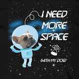 CUSTOMIZE YOUR OWN I Need More Space Tee - Allthingsfrenchie LLC