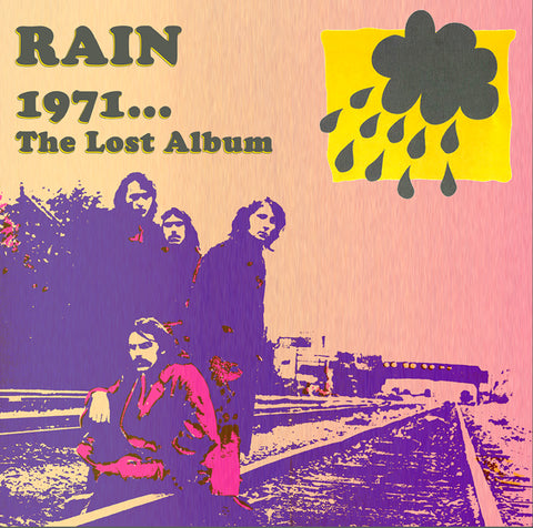 RAIN   1971...The Lost Album     OUT NOW!