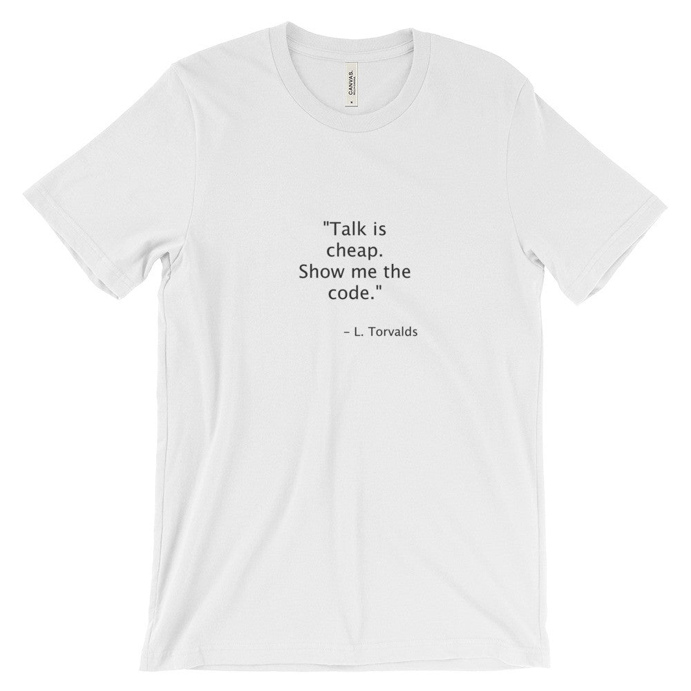 47fa48f9 Talk is cheap. Show me the code - Unisex short sleeve t-shirt – Find ...