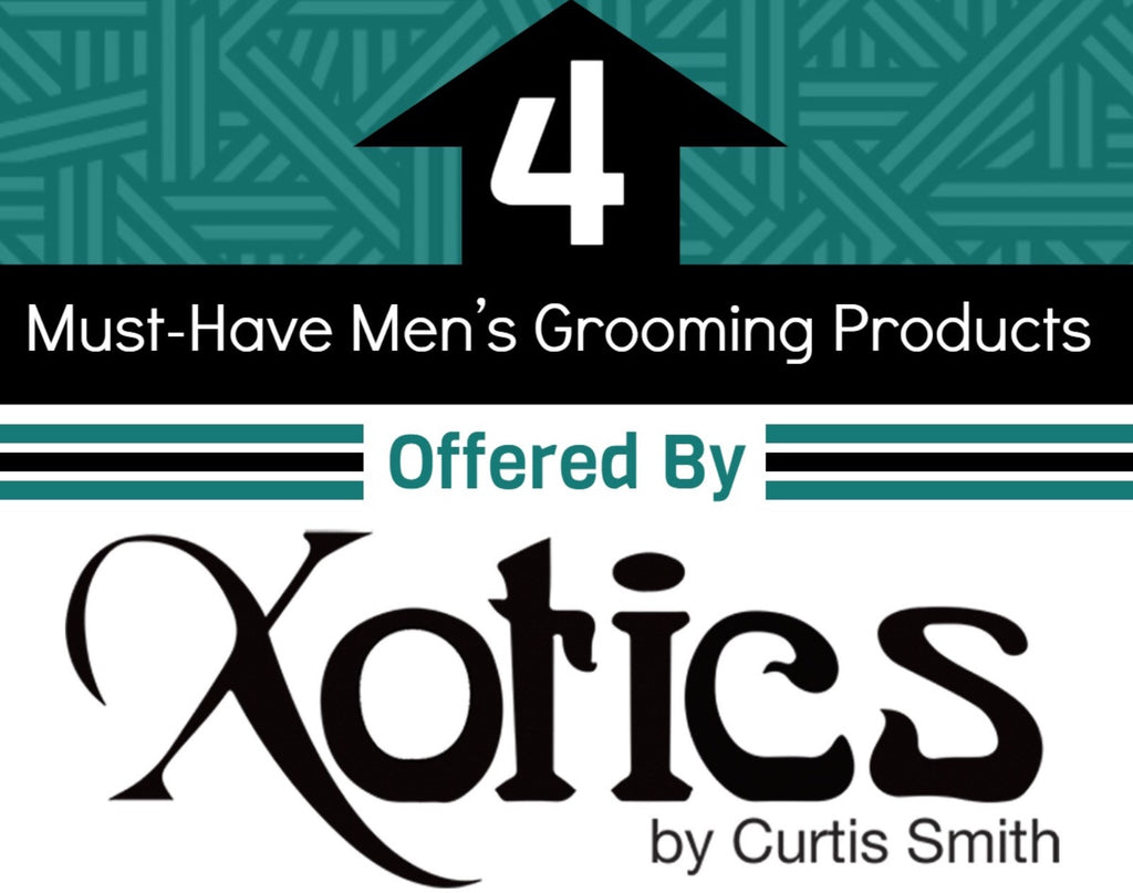 4 Must-Have Men's Grooming Products