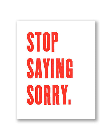 Mini Poster- Stop Saying Sorry