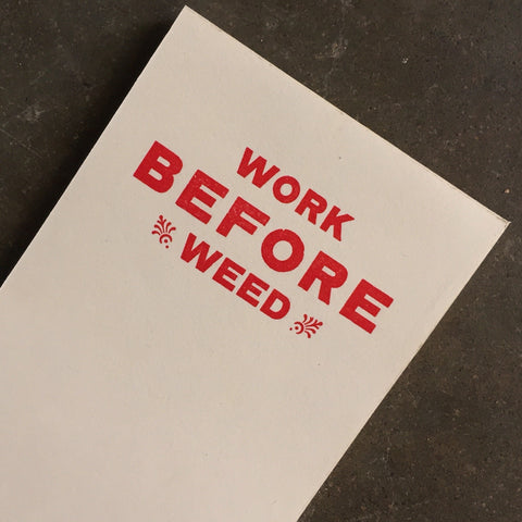Notepad- Work Before Weed