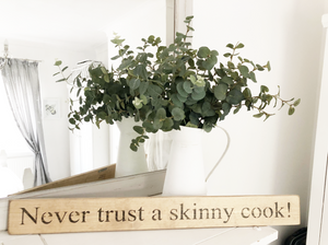 Wooden Sign - Never Trust A Skinny Cook