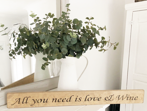 Wooden Sign - All You Need Is Love And Wine