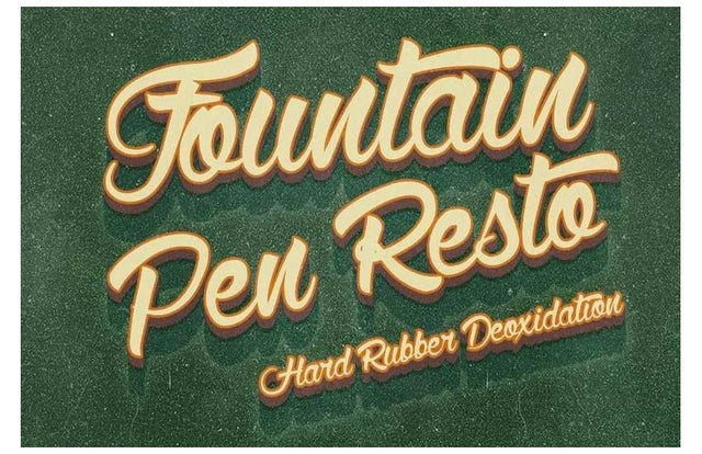HARD RUBBER DEOXIDATION FOUNTAIN PEN RESTORATION
