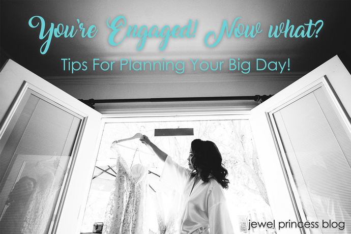 Wedding Planning | You're Engaged… Now What?