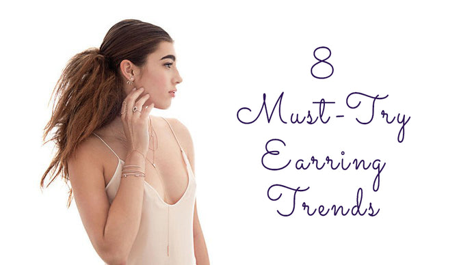 Jewelry Trends | 8 Earring Trends You Need to Try