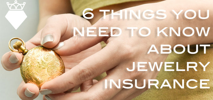 6 Things You Need To Know About Jewelry Insurance!