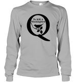 Q Kill Long Sleeve