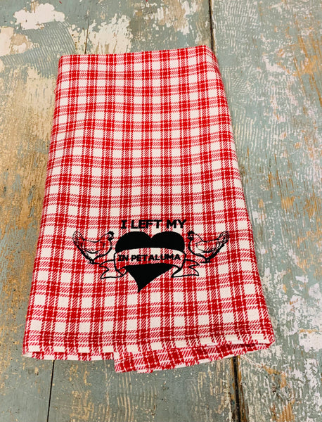 Left My Heart In Petaluma Tea Towel -Red Plaid