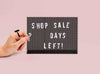 Magnetic Letter board Shop Sign saying Shop Sale 2 Days Left