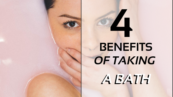 4 Benefits Of Taking A Relaxing Bath