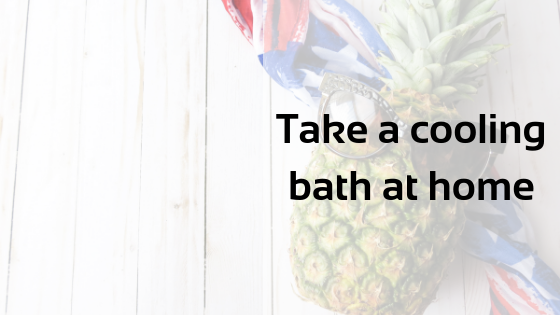 Take a cooling bath at home