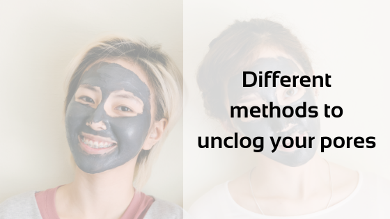 Different methods to unclog your pores