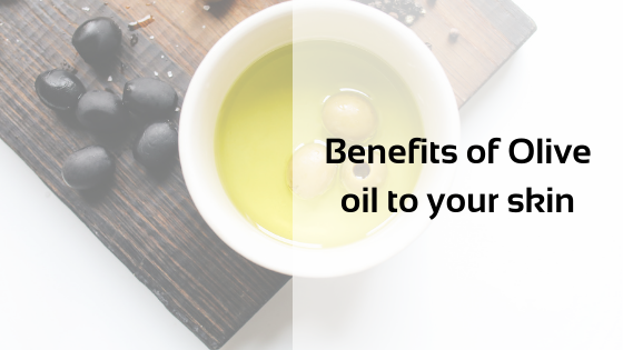 Benefits of Olive oil to your skin