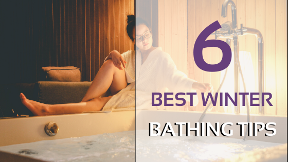 6 Best Winter Bathing Tips