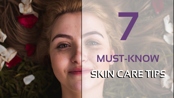 7 Must-Know Skin Care Tips