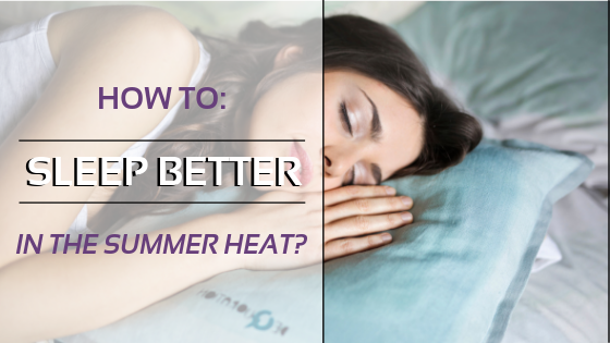 How To Sleep Better In The Summer Heat?