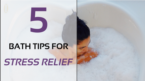 5 Bathing Tips For Stress Relief