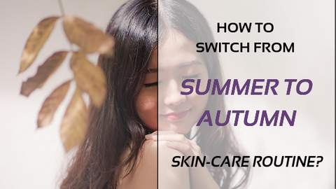 How to switch from summer to autumn skin-care routine?