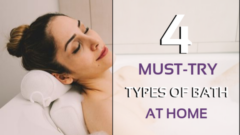 Must Try Types Of Bath