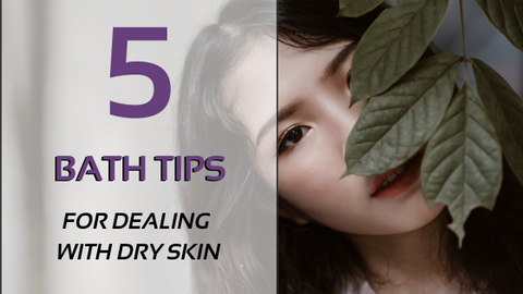 5 Bath Tips For Dealing With Dry Skin