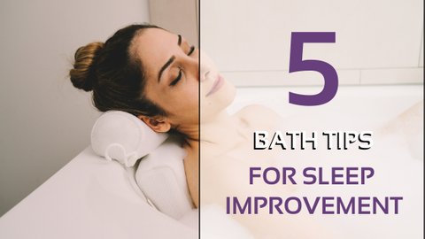 5 Bath Tips For Sleep Improvement