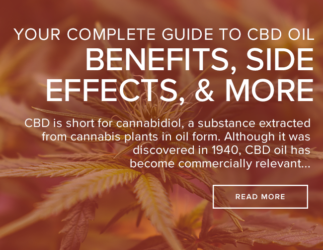 Your Complete Guide to CBD Oil: Benefits, Side Effects & More