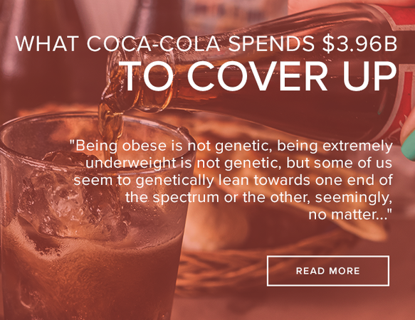 "A bottle of Coca-Cola is being poured in a glass cup. The image reads: ""What Coca-Cola spends $3.96 Billion to cover up."""
