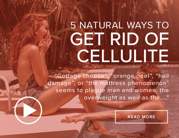 "A young couple is enjoying a day at the pool. He is in the water, while she is sitting on the edge. The image reads: ""5 Natural Ways to Get Rid of Cellulite."""