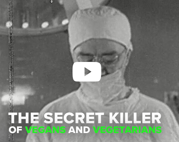 The Secret Killer of Vegans and Vegetarians