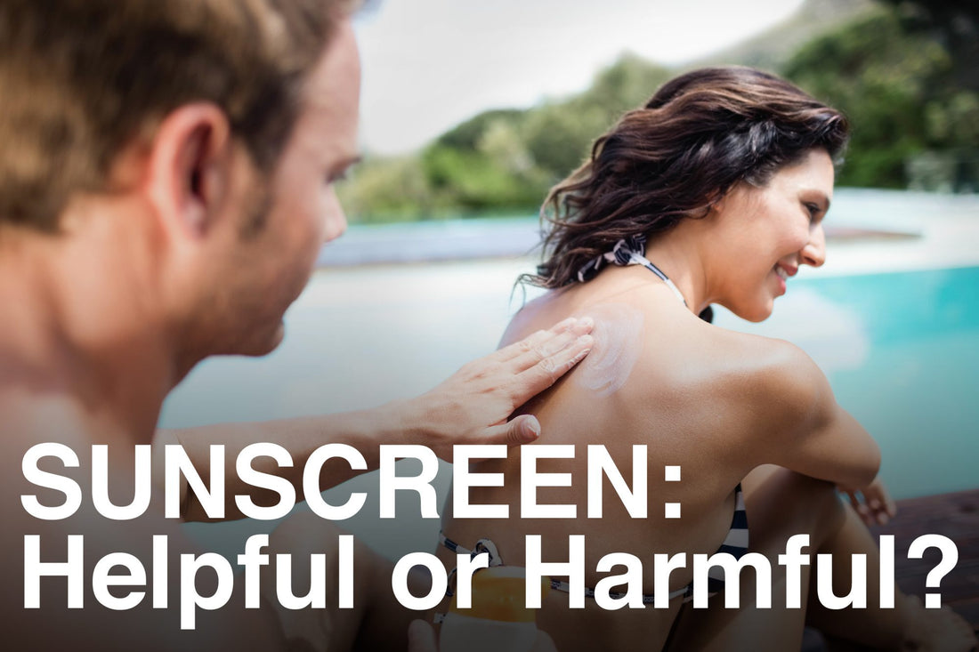 Sunscreen: Helpful or Harmful?
