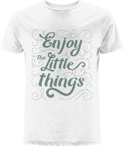 'Enjoy The Little Things' Quote T-shirt | Sustainable Fashion - IndianBelieves