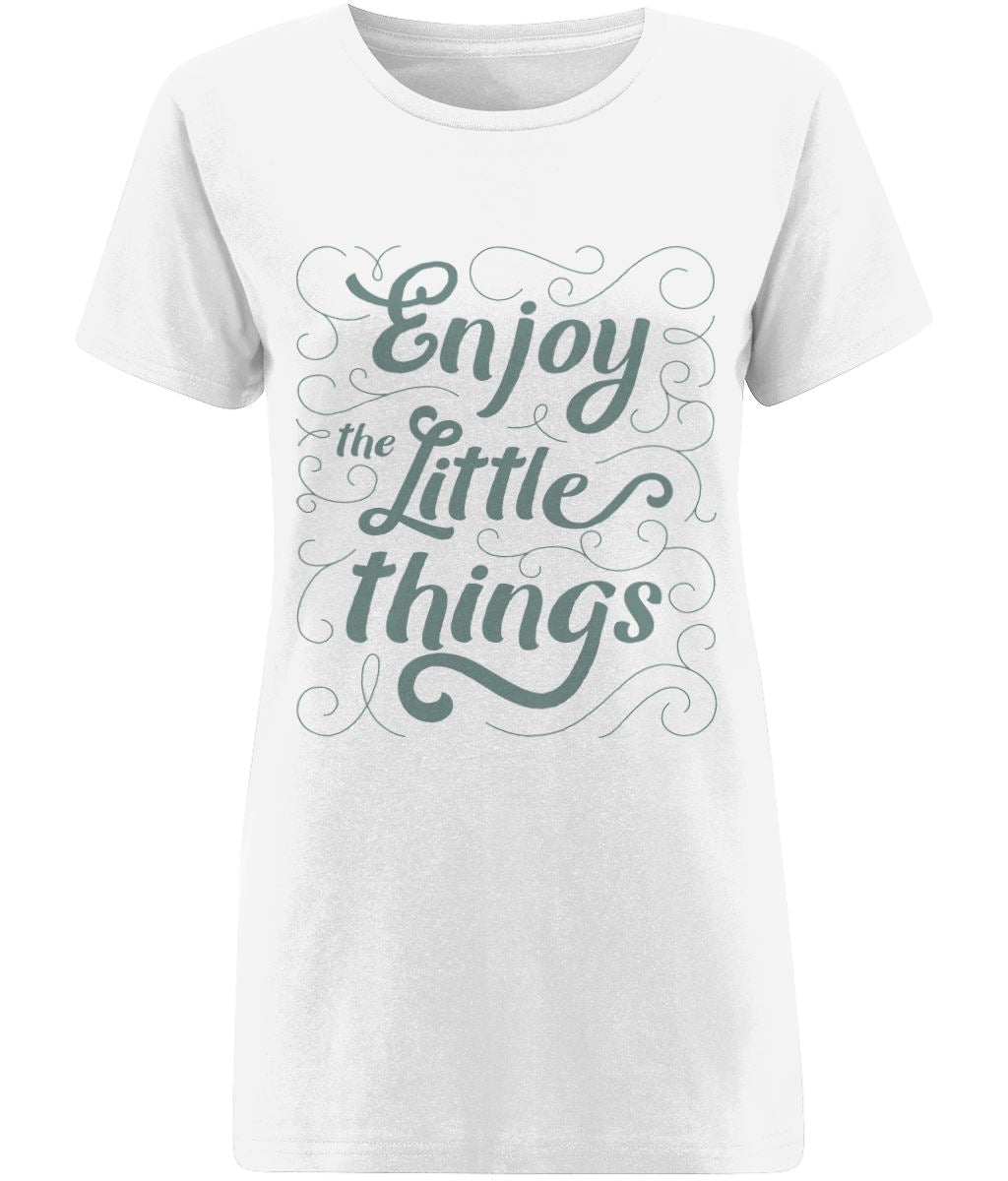 'Enjoy The Little Things' Quotes T-shirt | Sustainable Fashion - IndianBelieves