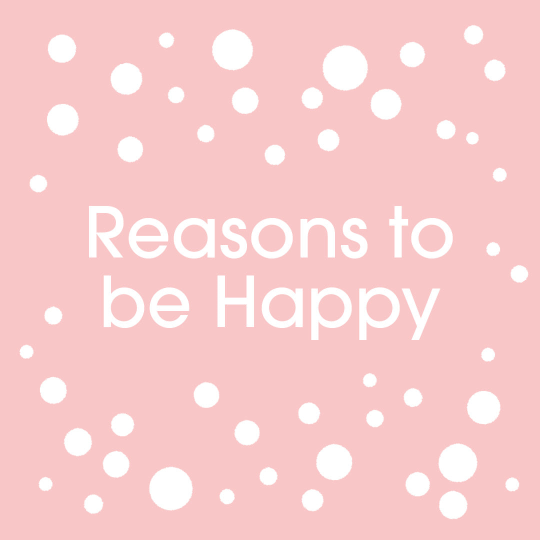 More Reasons to be Happy