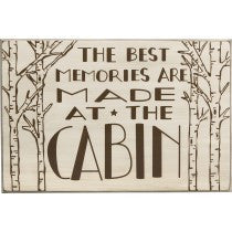 """The Best Memories are Made at the Cabin"" box sign"