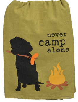 Never Camp Alone Dish Towel