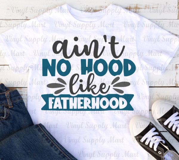 *Ain't No Hood Like Father Hood Transfer