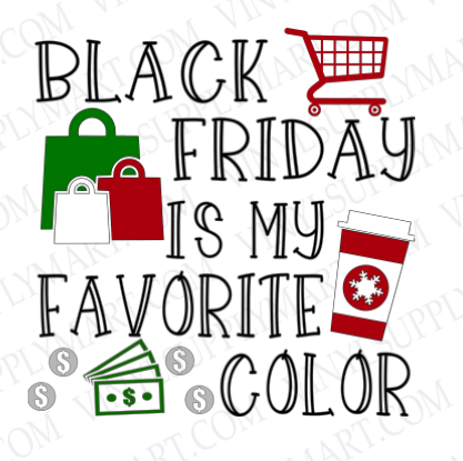 *Black Friday is my favorite color - SUBLIMATION TRANSFER