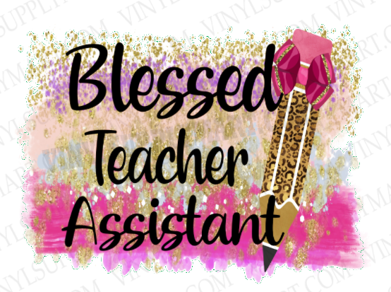 *Blessed Teacher Assistant - SUBLIMATION TRANSFER